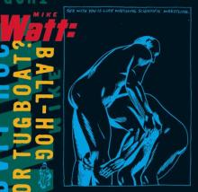 """Mike Watt: """"Intense Song for Madonna to Sing"""" from Ball-Hog or Tugboat?"""