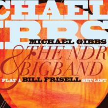 "Michael Gibbs & The NDR Bigband w/ Bill Frisell: ""On The Lookout/Far Away"" from Play a Bill Frisell Set List"